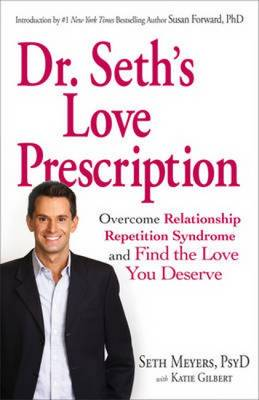 Dr. Seth Love Prescription: Overcome Relationship Repetition Syndrome and Find the Love You Deserve (Hardback)