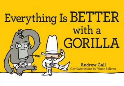 Everything is Better with a Gorilla (Paperback)