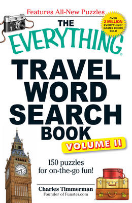 The Everything Travel Word Search Book, Volume 2: 150 Puzzles for On-the-Go Fun! - Everything (Paperback)