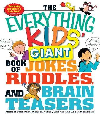 The Everything Kids' Giant Book of Jokes, Riddles, and Brain Teasers - Everything (R) Kids (Paperback)