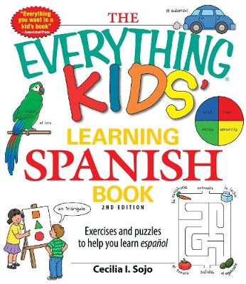 The Everything Kids' Learning Spanish Book: Exercises and puzzles to help you learn Espanol - Everything (R) Kids (Paperback)