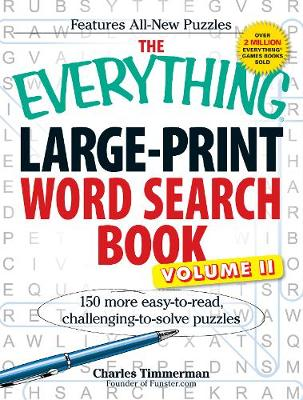 The Everything Large-Print Word Search Book, Volume II: 150 more easy to read, challenging to solve puzzles - Everything (R) (Paperback)