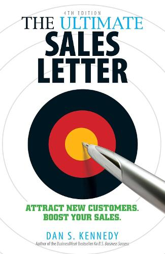 The Ultimate Sales Letter, 4th Edition: Attract New Customers. Boost your Sales. (Paperback)