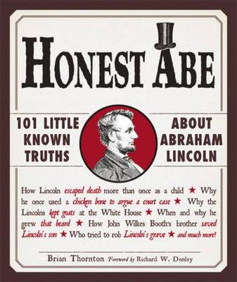 Honest Abe: 101 Little-Known Truths About Abraham Lincoln (Hardback)