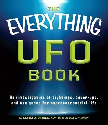The Everything UFO Book: An investigation of sightings, cover-ups, and the quest for extraterrestial life - Everything (R) (Paperback)