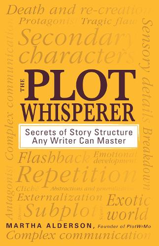 The Plot Whisperer: Secrets of Story Structure Any Writer Can Master (Paperback)