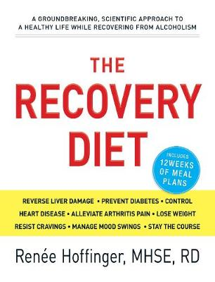 The Recovery Diet: A Groundbreaking, Scientific Approach to a Healthy Life While Recovering from Alcoholism (Paperback)