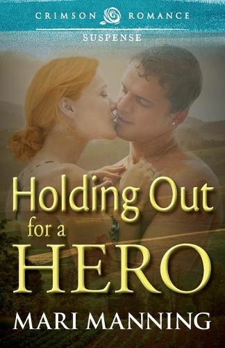 Holding Out for a Hero (Paperback)