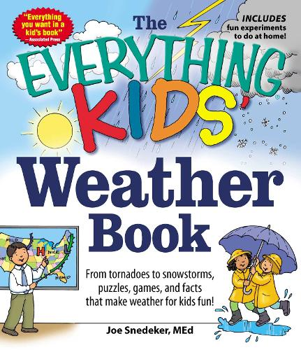 The Everything KIDS' Weather Book: From Tornadoes to Snowstorms, Puzzles, Games, and Facts That Make Weather for Kids Fun! - Everything (R) Kids (Paperback)