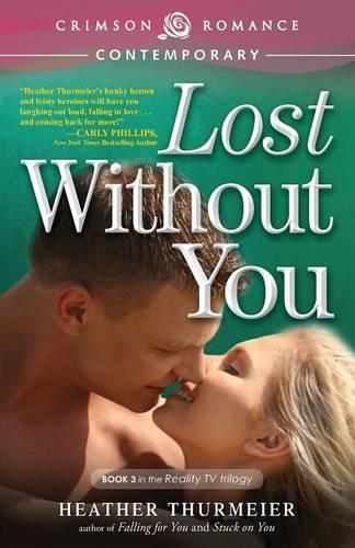 Lost Without You - Unscripted Love 3 (Paperback)