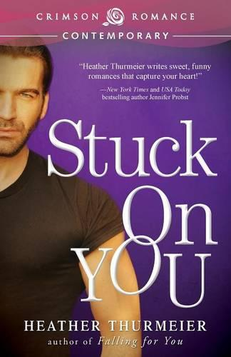 Stuck on You - Unscripted Love (Paperback)