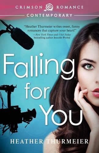 Falling for You - Unscripted Love 1 (Paperback)