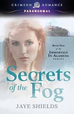Secrets of the Fog - Immortals of Alameda 1 (Paperback)