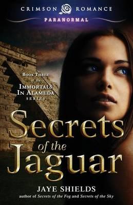 Secrets of the Jaguar - Immortals of Alameda 3 (Paperback)