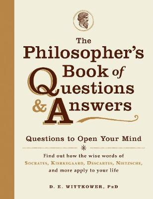 The Philosopher's Book of Questions & Answers: Questions to Open Your Mind (Paperback)