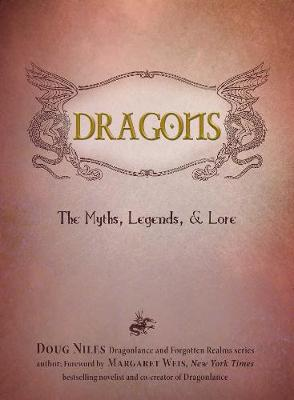 Dragons: The Myths, Legends, and Lore (Hardback)