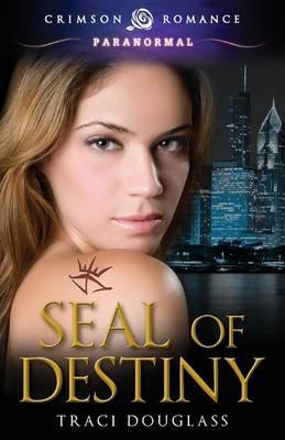 Seal of Destiny - Seven Seals 1 (Paperback)