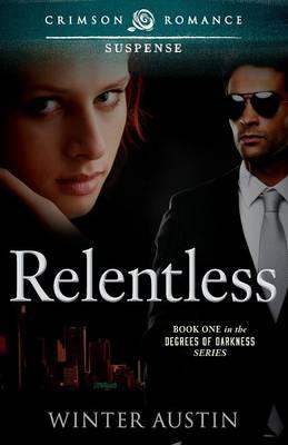 Relentless - Degrees of Darkness 1 (Paperback)