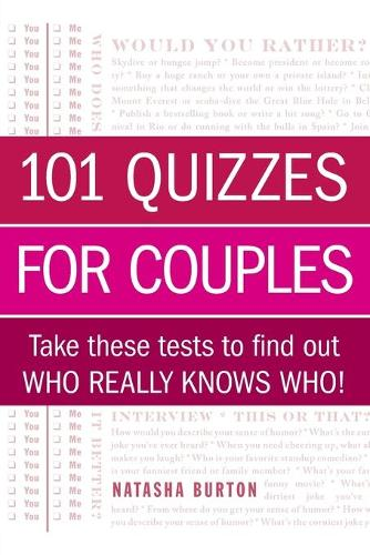 101 Quizzes for Couples: Take These Tests to Find Out Who Really Knows Who! (Paperback)