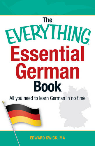 The Everything Essential German Book: All You Need to Learn German in No Time! - Everything (R) (Paperback)