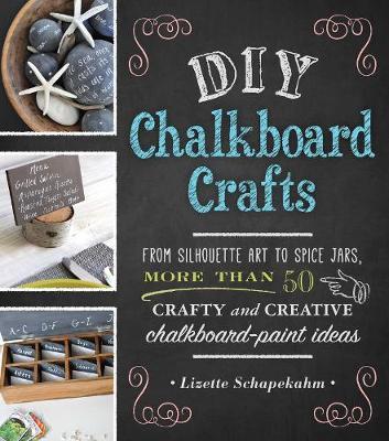 Diy Chalkboard Crafts By Lizette Schapekahm Waterstones