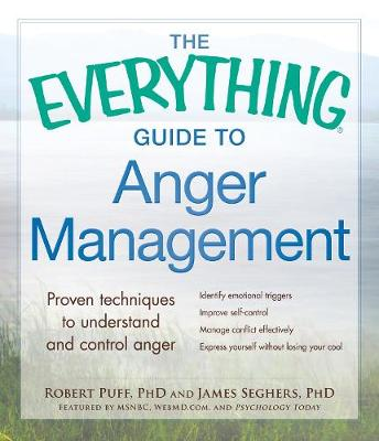 The Everything Guide to Anger Management: Proven Techniques to Understand and Control Anger - Everything (R) (Paperback)