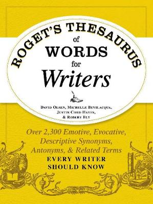Roget's Thesaurus of Words for Writers: Over 2,300 Emotive, Evocative, Descriptive Synonyms, Antonyms, and Related Terms Every Writer Should Know (Paperback)