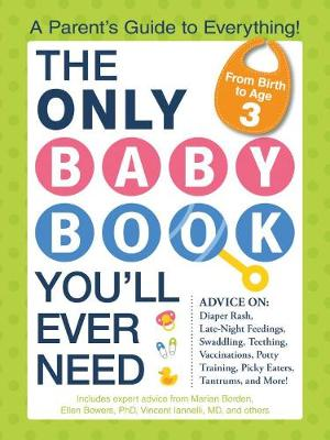 The Only Baby Book You'll Ever Need: A Parent's Guide to Everything! (Paperback)