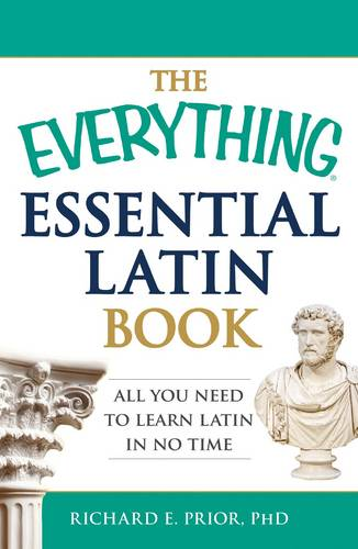 The Everything Essential Latin Book: All You Need to Learn Latin in No Time - Everything (R) (Paperback)