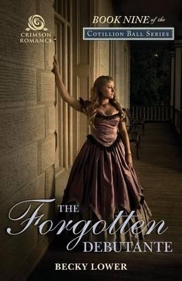 The Forgotten Debutante - Cotillion Ball 9 (Paperback)