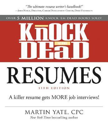 Knock 'em Dead Resumes: A Killer Resume Gets More Job Interviews! - Knock 'em Dead (Paperback)