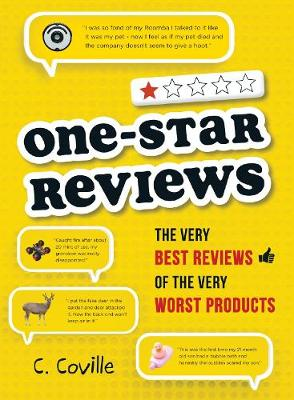 One-Star Reviews: The Very Best Reviews of the Very Worst Products (Paperback)
