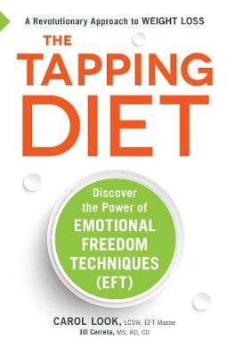 The Tapping Diet: Discover the Power of Emotional Freedom Techniques (Hardback)