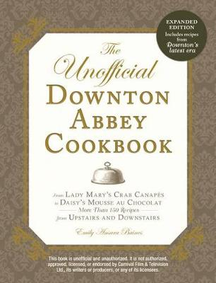 UNOFFICIAL DOWNTON ABBEY COOKBOOK, REVISED EDITION (Paperback)