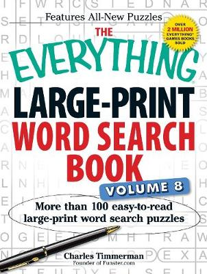 The Everything Large-Print Word Search Book Volume 8: More Than 100 Easy-to-Read Large-Print Word Search Puzzles - Everything (R) (Paperback)