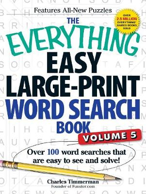 The Everything Easy Large-Print Word Search Book, Volume 5: Over 100 Word Searches That Are Easy to See and Solve! (Paperback)