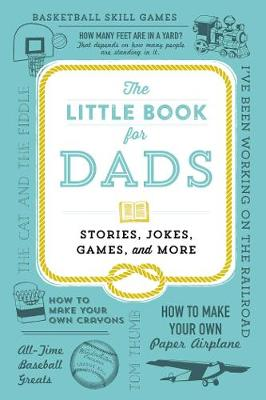 The Little Book for Dads: Stories, Jokes, Games, and More (Hardback)
