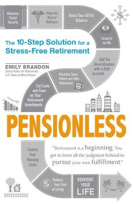 Pensionless: The 10-Step Solution for a Stress-Free Retirement (Paperback)