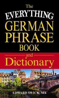 The Everything German Phrase Book & Dictionary - Everything (R) (Paperback)