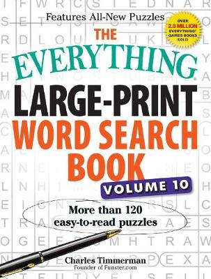 The Everything Large-Print Word Search Book, Volume 10: More Than 120 Easy-to-Read Puzzles - Everything (R) (Paperback)