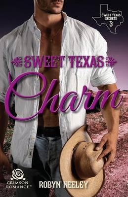 Sweet Texas Charm - Sweet Texas Secrets 3 (Paperback)