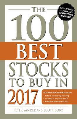 The 100 Best Stocks to Buy in 2017 - 100 Best Stocks (Paperback)