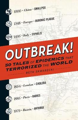 Outbreak!: 50 Tales of Epidemics that Terrorized the World (Paperback)
