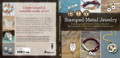 DIY Stamped Metal Jewelry: From Monogrammed Pendants to Embossed Bracelets--30 Easy Jewelry Pieces from HappyHourProjects.com! (Paperback)