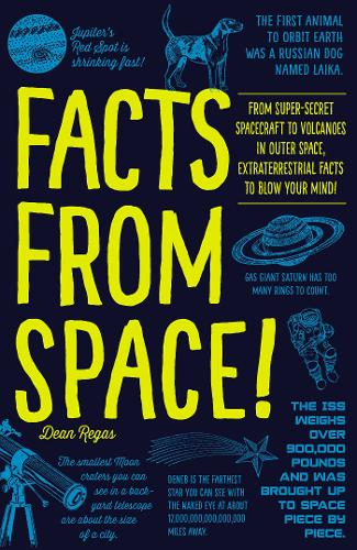 Facts from Space!: From Super-Secret Spacecraft to Volcanoes in Outer Space, Extraterrestrial Facts to Blow Your Mind! (Paperback)