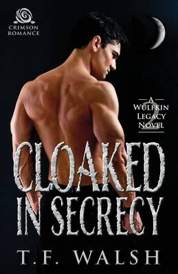 Cloaked in Secrecy - Wulfkin Legacy 2 (Paperback)
