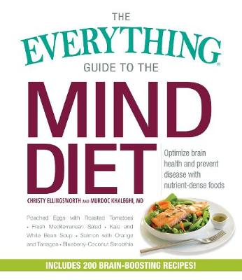 The Everything Guide to the MIND Diet: Optimize Brain Health and Prevent Disease with Nutrient-dense Foods - Everything (R) (Paperback)
