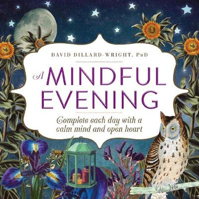 A Mindful Evening: Complete each day with a calm mind and open heart (Paperback)