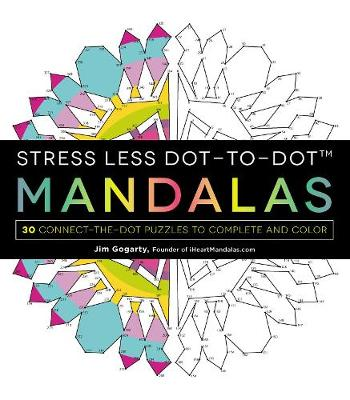 Stress Less Dot-to-Dot Mandalas: 30 Connect-the-Dot Puzzles to Complete and Color (Paperback)