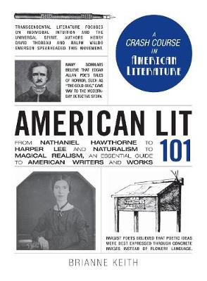 American Lit 101: From Nathaniel Hawthorne to Harper Lee and Naturalism to Magical Realism, an essential guide to American writers and works - Adams 101 (Hardback)